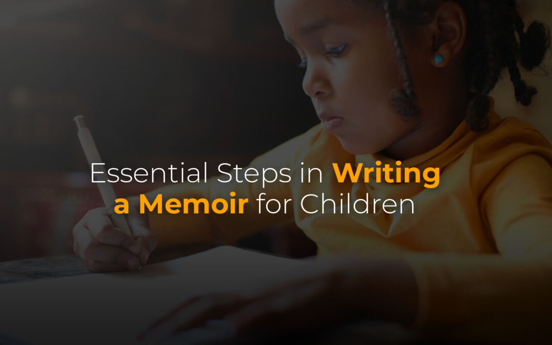 Essential Steps in Writing a Memoir for Children